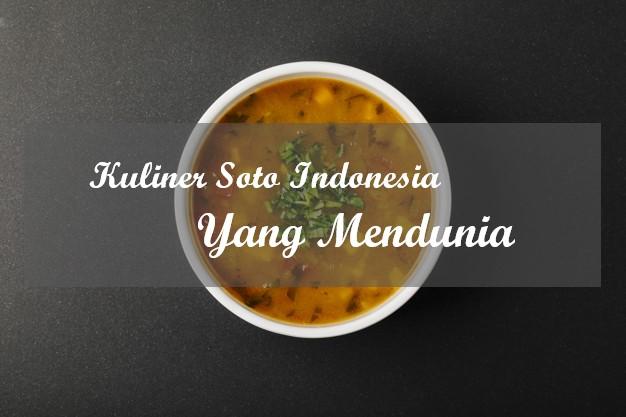 Kuliner Soto Indonesia Yang Mendunia